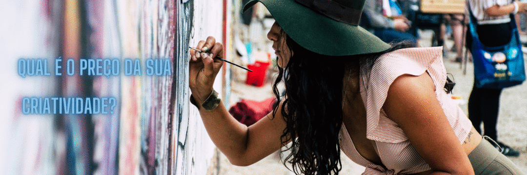 Qual é o preço da sua criatividade?