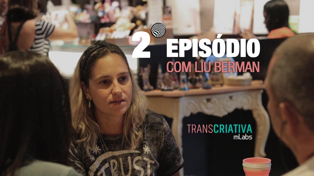 Transcriativa mLabs Episódio 2: Criatividade é colaboração
