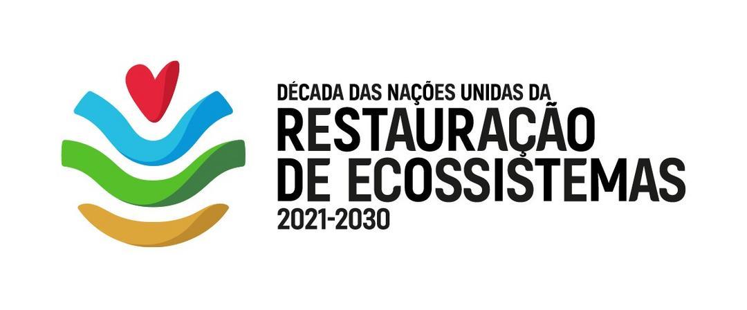 A Década da Restauração – A campanha internacional para a proteção e revitalização dos ecossistemas