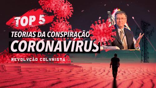 TOP 5 Teorias da Conspiração do CORONAVÍRUS